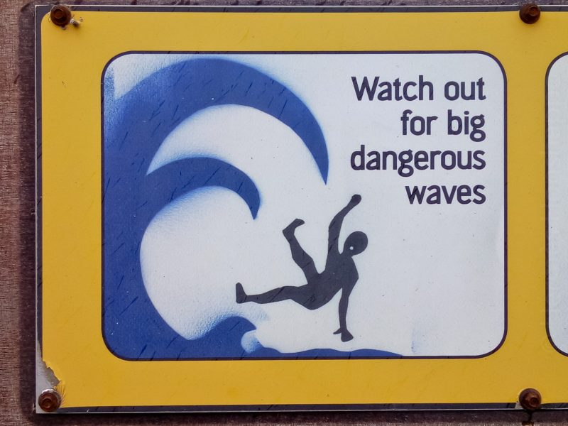 Watch out for big dangerous waves!